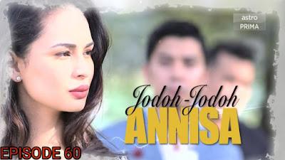 Tonton Drama Jodoh-Jodoh Annisa Episod 60