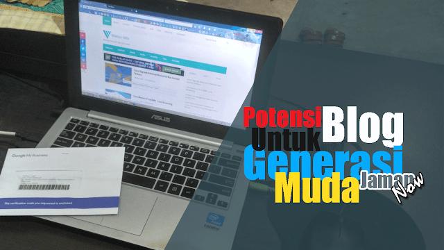 Potensi Blog Untuk Generasi Muda Jaman Now