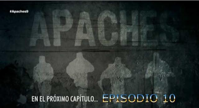 capitulo 10 de apaches