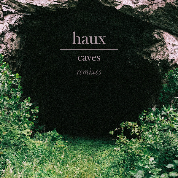 Haux - Caves (Remixes) - EP Cover
