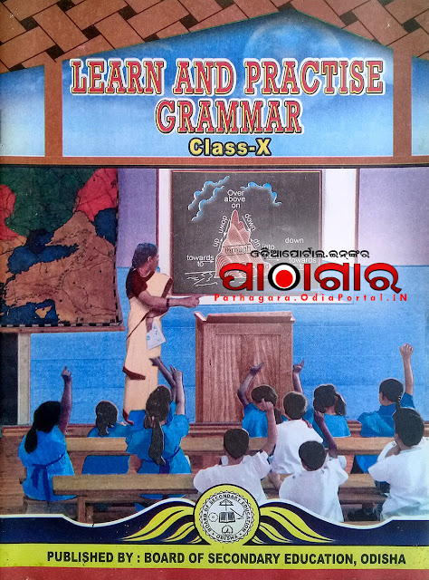 Learn and Practice Grammar (SLE) - Class-X School Text Book - Download Free e-Book (HQ PDF) Read online or Download Learn and Practice Grammar (SLE) Text Book of Class -10 (Matric), published and prepared by Board of Secondary Education, Odisha.  This book also prescribed for all Secondary High Schools in Odisha by BSE (Board of Secondary Education).