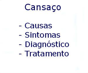 Cansaço causas sintomas diagnóstico tratamento prevenção riscos complicações