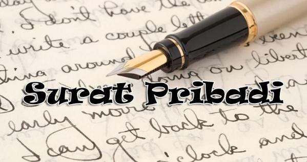 Pengertian Surat Pribadi Beserta Ciri, Fungsi, Jenis, Struktur Penulisan dan Contohnya Terlengkap