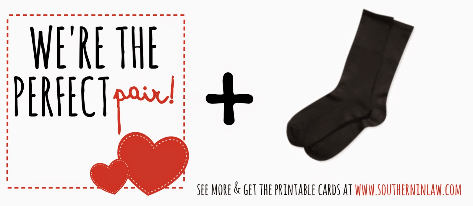 We're the perfect pair - Socks Valentines Gift Idea - Punny Valentines Gift Ideas Free Printable Valentines Cards