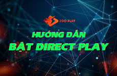 [ Hướng Dẫn] Bật Direct Play trên thiết bị.