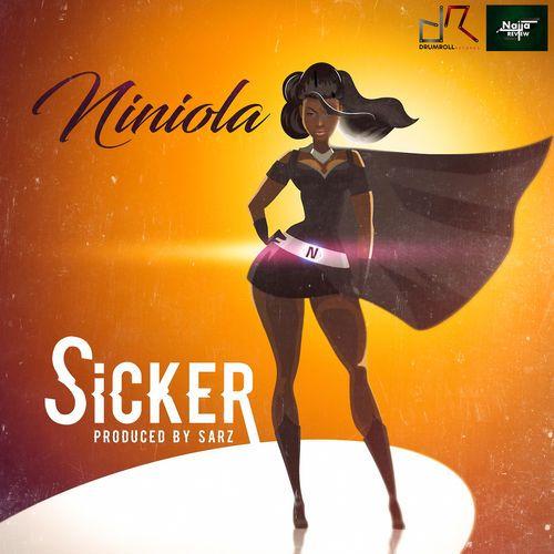 DOWNLOAD MUSIC & VIDEO: Niniola – SICKER (Prod. Sarz)