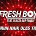 Kumpulan Full Album Lagu Fresh Boy feat Blasta Rap Family Goyang Oles Naik Turun mp3 Terbaru