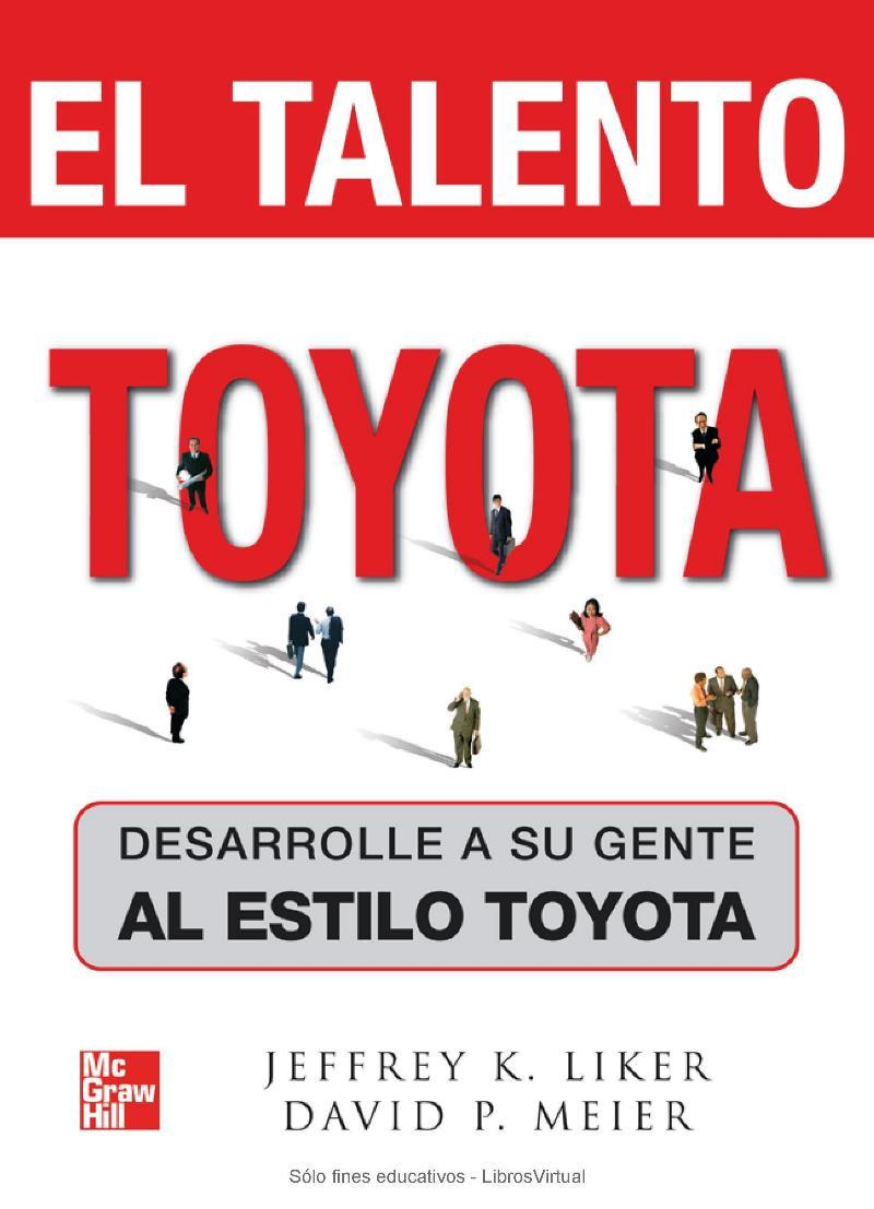 840bb447f5 El talento Toyota  Desarrolle a su gente al estilo Toyota – Jeffrey K. Liker
