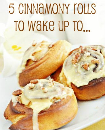 5 Cinnamony Rolls to Wake Up To...