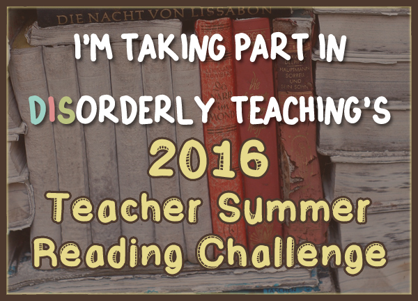 Disorderly Teaching's Teacher Summer Reading Challenge