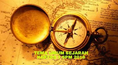 Tema Umum Sejarah Kertas 3 Peperiksaan SPM 2018