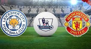 مباراة مانشستر يونايتد وليستر سيتي اليوم تعليق حفيظ دراجي match manchester united vs leicester city