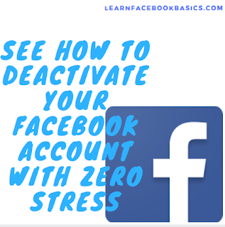 See how to Deactivate your FB account with zero stress