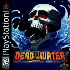 Dead in the Water - PS1 - ISOs Download