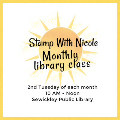 Stamp With Nicole monthly library class | Sewickley Public Library | 2nd Tuesday of each month