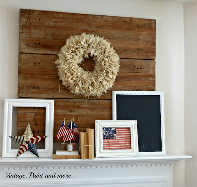 Vintage, Paint and more... vintage patriotic mantel with burlap wreath, rustic backdrop and chalkboard