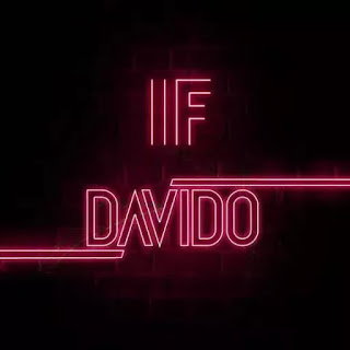 Davido – IF (Prod. by Tekno)