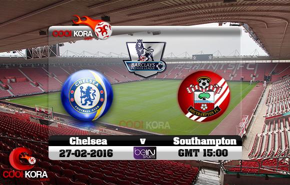 مشاهدة مباراة ساوثهامبتون وتشيلسي اليوم 27-2-2016 في الدوري الإنجليزي
