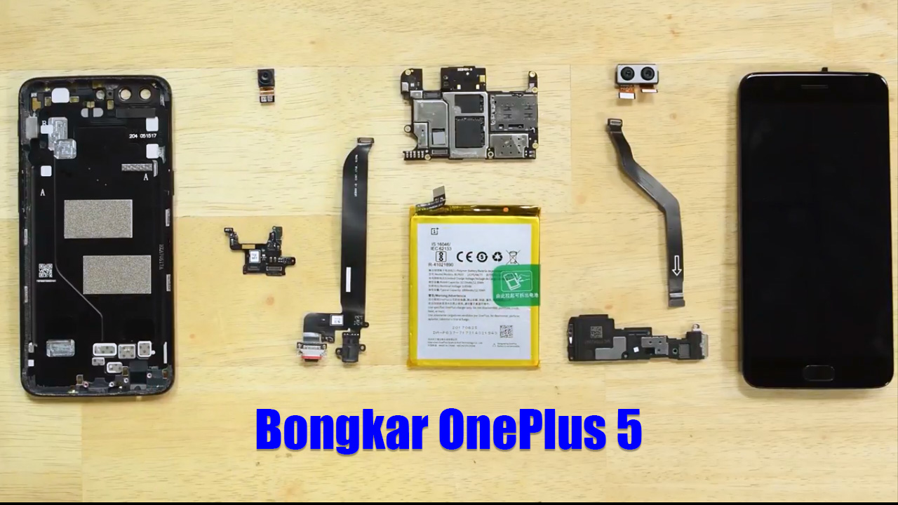 Cara Bongkar Oneplus 5 Ganti Baterai Port Charger Lcd Info Obeng
