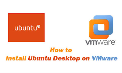 How to Install Ubuntu Desktop on VMware Workstation