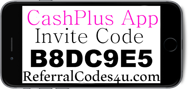 Cashplus App Referral Code, Invite Code, Reviews & Download 2018-2019