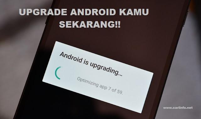 Cara Mengupgrade Android Ke Os Terbaru KitKat, Lollipop, Marshmallow