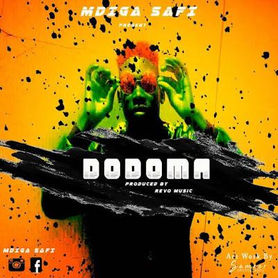 AUDIO: Mdiga Safi - Dodoma | DOWNLOAD 1