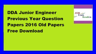 DDA Junior Engineer Previous Year Question Papers 2016 Old Papers Free Download