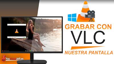 aprende a grabar la pantalla de tu pc windows 10 con el reproductor VLC, graba en excelente calidad.