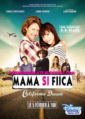 Mamă și Fiică: Aventuri în California (2016) dublat în română