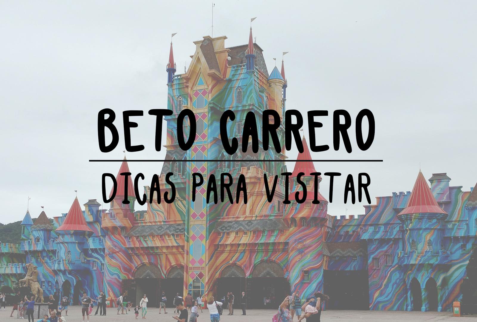 BETO CARRERO - DICAS PARA VISITAR O PARQUE