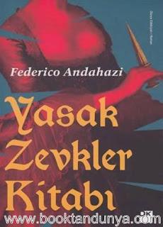 Federico Andahazi - Yasak Zevkler Kitabı