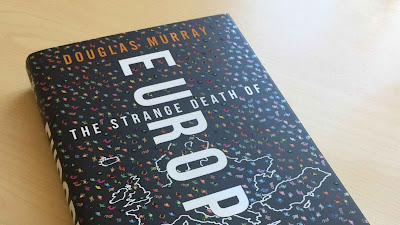 The Strange Death of Europe: Immigration, Identity, Islam by Douglas Murray: A Review