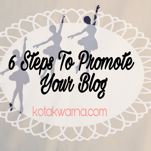6 Steps To Promote Your Blog