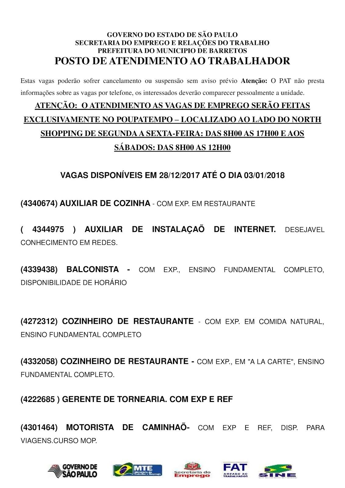VAGAS DE EMPREGO DO PAT BARRETOS-SP PARA 28/12/2017 QUINTA-FEIRA À 03/01/2018 QUARTA-FEIRA - Pág. 1