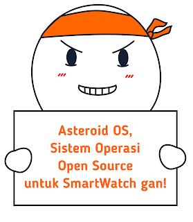 Asteroid OS, Open Source untuk jam pintar mu