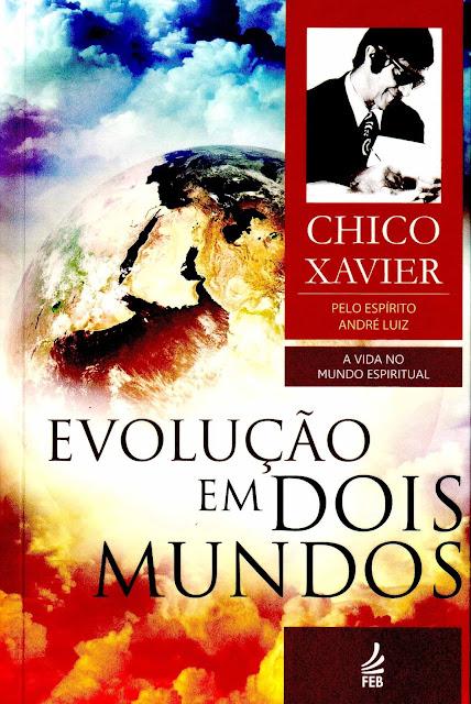 Evolução em Dois Mundos Francisco Cândido Xavier