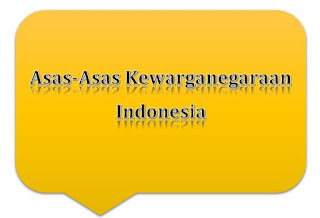 Asas-Asas Kewarganegaraan Indonesia