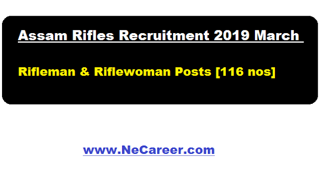 Assam Rifles Recruitment 2019 March | Rifleman & Riflewoman Posts