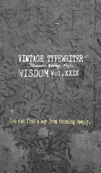 VINTAGE TYPEWRITER WISDOM Vol.XXIX
