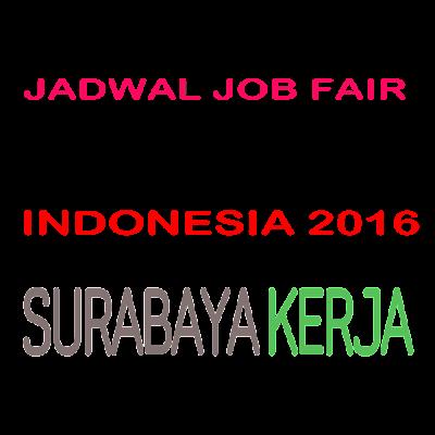 JADWAL JOB FAIR SURABAYA, TANGERANG, BEKASI dan INDONESIA 2016