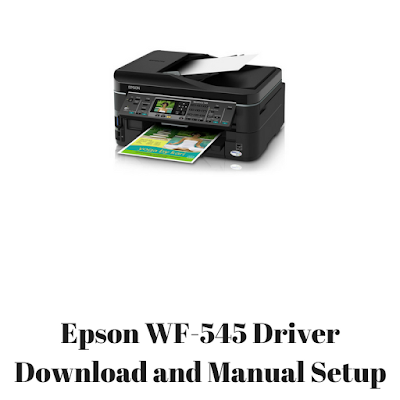 Epson WF-545 Driver Download and Manual Setup
