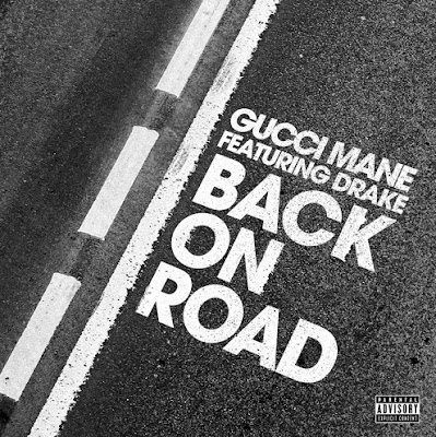 "GUCCI MANE ""Back on Road"" (feat. DRAKE)"