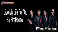 I Live My Life For You By FireHouse (Mp3, Minus One and Lyrics)