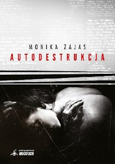 Monika Zajas - Autodestrukcja