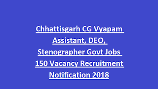 Chhattisgarh CG Vyapam Assistant, DEO, Stenographer Govt Jobs 150 Vacancy Recruitment Notification 2018