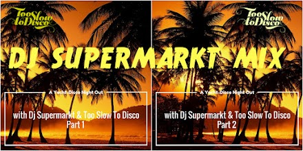 A Yacht-Disco Night Out with Dj Supermarkt / Too Slow To Disco | DJ-MIX Part I & II