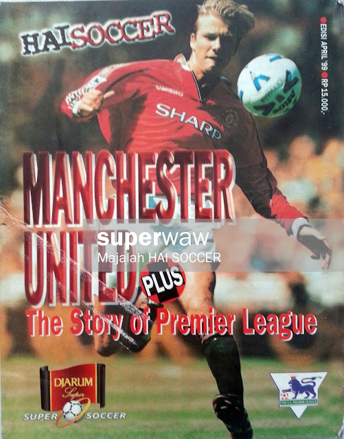 Majalah HAI SOCCER: MANCHESTER UNITED The Story of Premier League