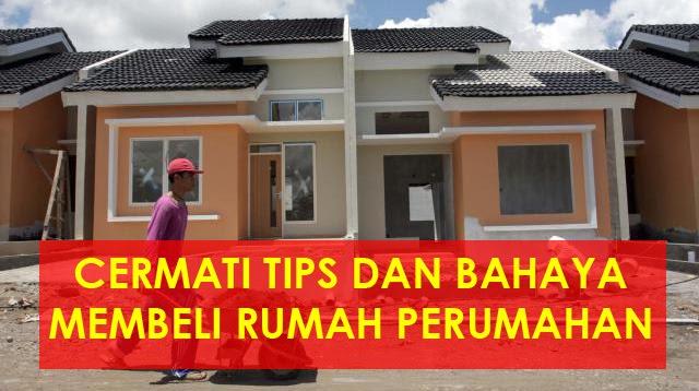 Tips Cerdas Membeli Rumah yang Baik Di Perumahan