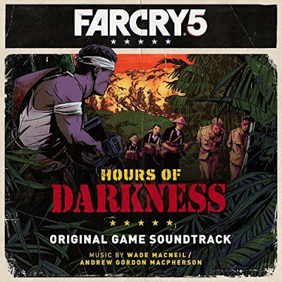 Far Cry 5: Hours of Darkness Soundtrack Wade MacNeil and Andrew Gordon MacPherson
